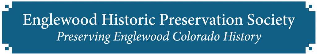 Englewood Historic Preservation Society: Preserving Englewood Colorado History