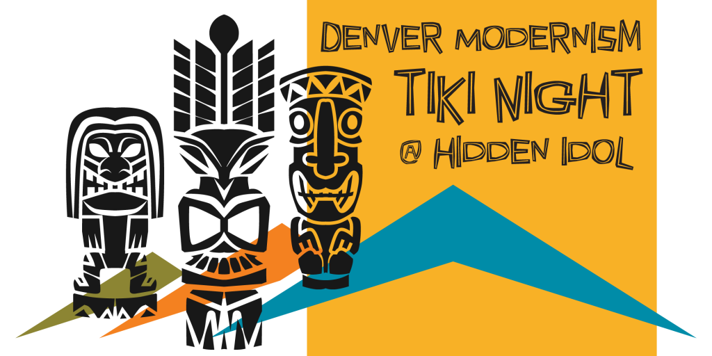 Denver Modernism Tiki Party at Hidden Idol