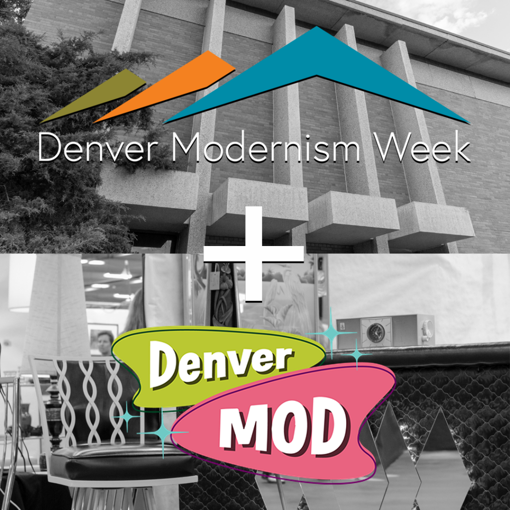 Denver Modernism Week Plus Denver Mod