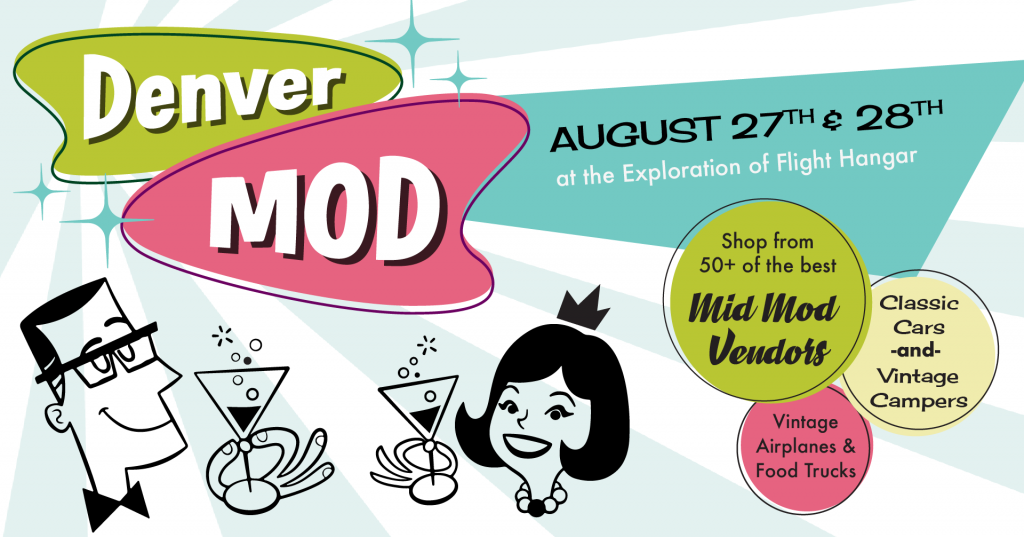 Denver Mod, August 27th and 28th, at Exploration of Flight Hangar